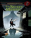 #04 the Secret Mummy (Mortensen's Escapades)