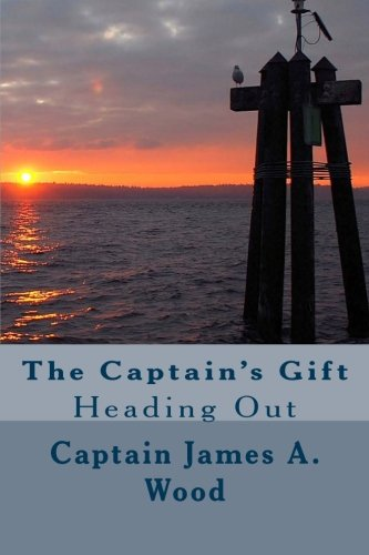 "1: The Captain's Gift: ""Heading Out"", James A. Wood"