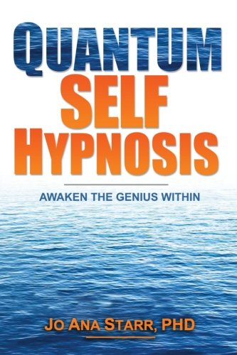 Quantum Self Hypnosis: Awaken the Genius Within