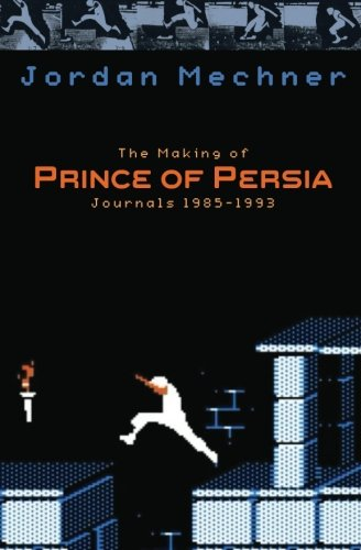 354. The Making of Prince of Persia: Journals 1985 - 1993