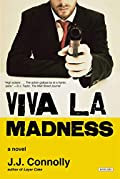 Viva la Madness by J. J. Connolly