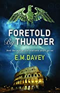 Foretold by Thunder by Edward M. Davey