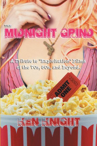 PDF The Midnight Grind A Tribute to Exploitation Films of the 70s 80s and Beyond