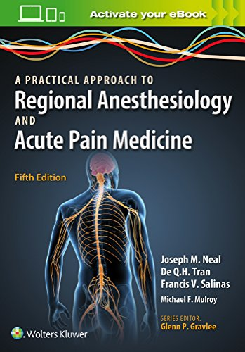 A PRACTICAL APPROACH TO REGIONAL ANESTHESIOLOGY AND ACUTE PAIN MEDICINE 5ED