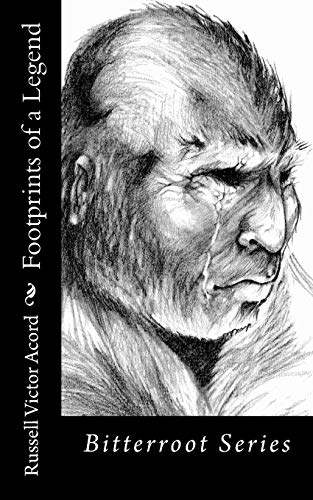 Footprints of a Legend: Bitterroot Series (Volume 1), Acord, Russell Victor