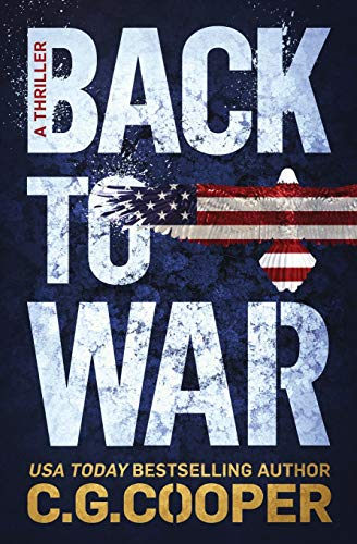 Back to War: Book 1 of the Corps Justice series - C. G. Cooper