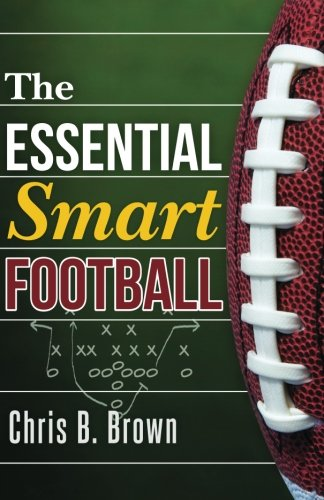 The Essential Smart Football - Chris B. Brown
