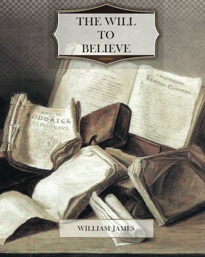 The Will to Believe Amazon link