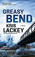 Greasy Bend by Kris Lackey