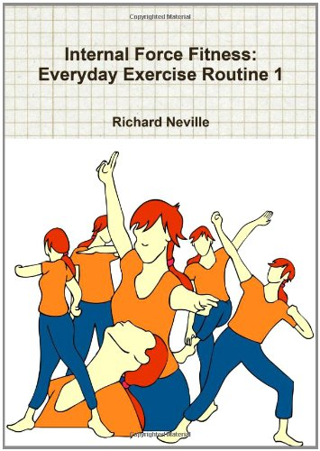 Internal Force Fitness: Everyday Exercise Routine 1