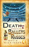 Death Comes to the Ballets Russes by David Dickinson