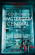 A Cold Case in Amsterdam Central by Anja de Jager