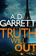 Truth Will Out by A. D. Garrett