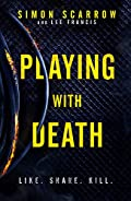 Playing With Death by Simon Scarrow and Lee Francis