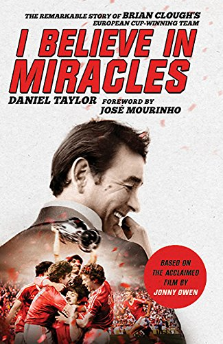 I Believe In Miracles: The Remarkable Story of Brian Clough's European Cup-winning Team - Daniel Taylor, Jonny Owen