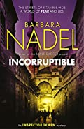 Incorruptible by Barbara Nadel