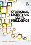 Cyber Crime, Security and Digital Intelligence [electronic resource].