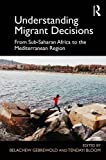 Understanding Migrant Decisions: From Sub-Saharan Africa to the Mediterranean Region