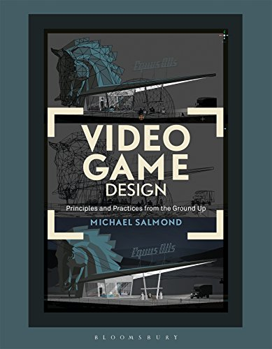 Video Game Design: Principles and Practices from the Ground Up (Required Reading Range) - Michael Salmond