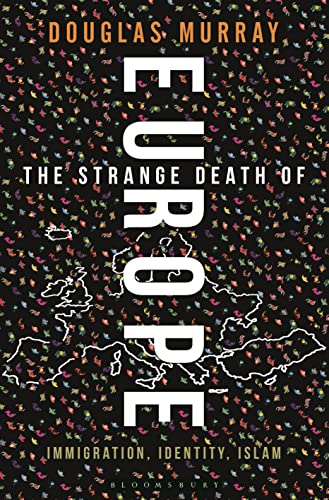 The Strange Death of Europe: Immigration, Identity, Islam, by Murray, D.