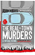 The Real-Town Murders by Adam Roberts