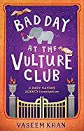 Bad Day at the Vulture Club by Vaseem Khan