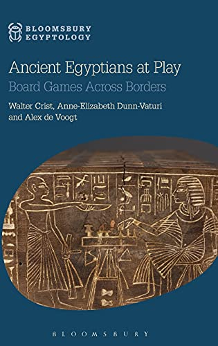 PDF Ancient Egyptians at Play Board Games Across Borders Bloomsbury Egyptology