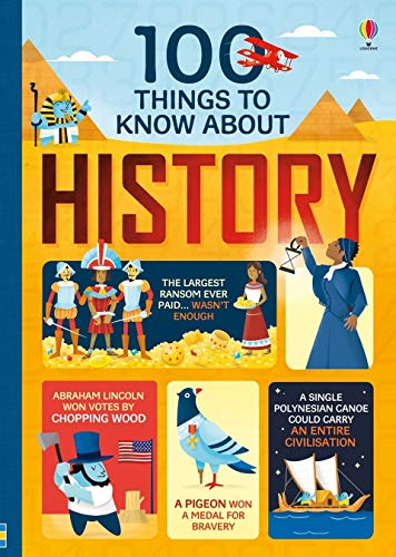 100 things to know about history / written by Laura Cowan, Alex Frith, Minna Lacey and Jerome Martin ; illustrated by Federico Mariani and Parko Polo ; history expert: Dr. Anne Millard.