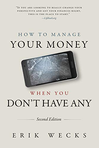 How to Manage Your Money When You Don't Have Any - Mr Erik Wecks