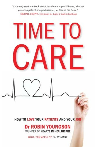 TIME to CARE: How to love your patients and your job - Dr Robin Youngson