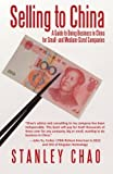 Buy Selling to China: A Guide to Doing Business in China for Small- and Medium-Sized Companies from Amazon