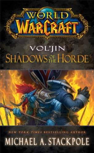World of Warcraft: Vol'jin: Shadows of the Horde - Michael A. Stackpole