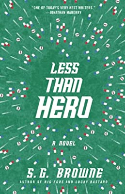 Coming Soon: LESS THAN HERO by S.G. Browne
