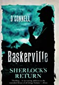 Baskerville: The Mysterious Tale of Sherlock's Return by John O'Connell