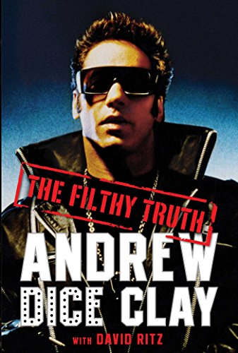 The Filthy Truth, Clay, Andrew Dice; Ritz, David