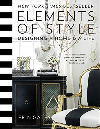 Elements of Style: Designing a Home & a Life - Erin Gates