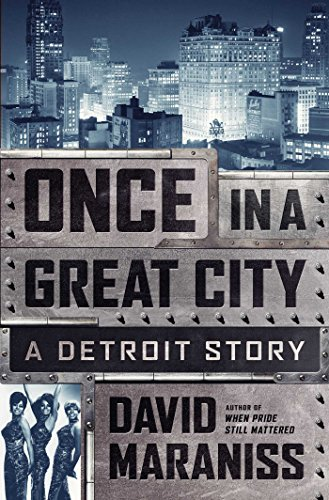 Once in a Great City: A Detroit Story - David Maraniss