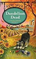 Dandelion Dead by Chrystle Fiedler