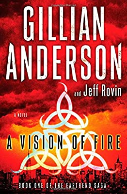 Cover & Synopsis: A VISION OF FIRE by Gillian Anderson and Jeff Rovin