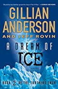 A Dream of Ice by Gillian Anderson and Jeff Rovin