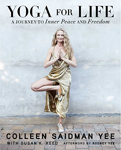 Yoga for Life: A Journey to Inner Peace and Freedom - Colleen Saidman YeeRodney Yee, Susan K. Reed