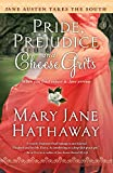 Pride, Prejudice and Cheese Grits (Jane Austen Takes the South), Hathaway, Mary  Jane