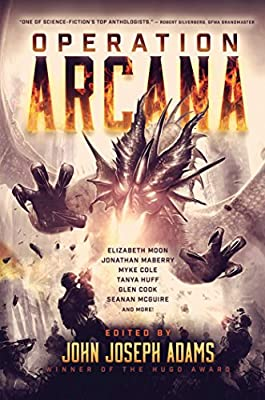 Cover & Synopsis: OPERATION ARCANA, a Military Fantasy Anthology Edited by John Joseph Adams