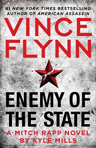 Enemy of the state : a Mitch Rapp novel / by Kyle Mills.