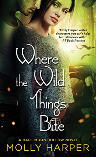 Where the Wild Things Bite (Half-Moon Hollow Series) - Molly Harper