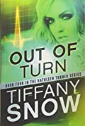 Out of Turn by Tiffany Snow