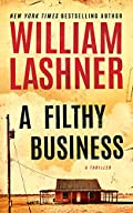 A Filthy Business by William Lashner