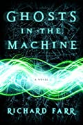Ghosts in the Machine by Richard Farr