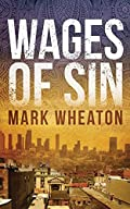 Wages Of Sin by Mark Wheaton