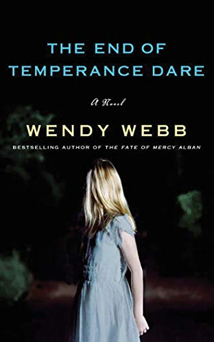 The end of Temperance Dare : a novel / Wendy Webb.